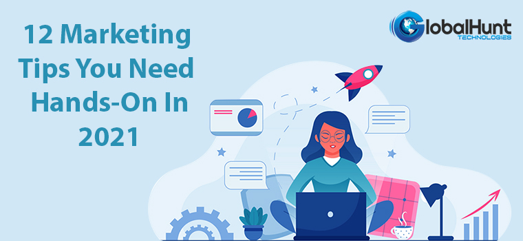 12 Marketing Techniques You Need Hands-On In 2021