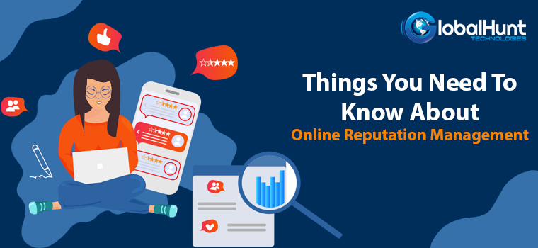 Things You Need To Know About Online Reputation Management