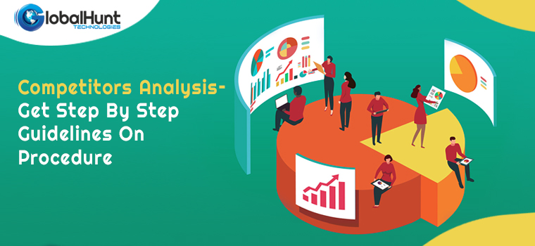 Competitors Analysis – Get Step By Step Guidelines On Procedure