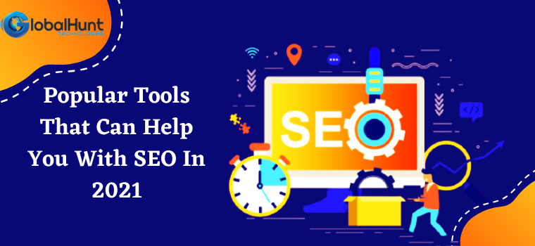 Popular Tools That Can Help You With SEO In 2021