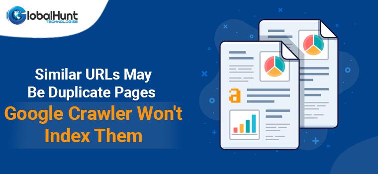 similar-urls-may-be-duplicate-content-google-crawler-wont-index-them