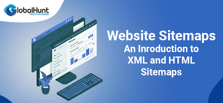 Website Sitemaps - An Inroduction to XML and HTML Sitemaps