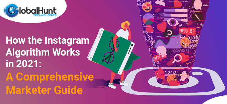 How the Instagram Algorithm Works in 2021: A Comprehensive Marketer Guide