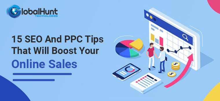 15 SEO And PPC Tips That Will Boost Your Online Sales