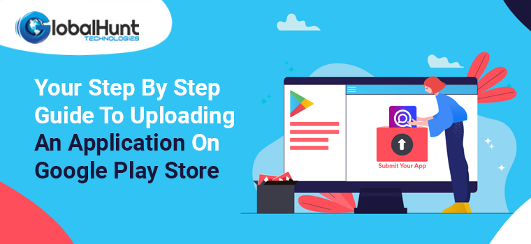 Step By Step Guide To Uploading An Application On Google Play Store