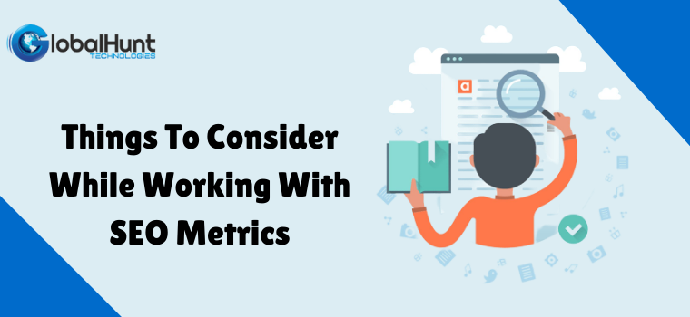 Things To Consider While Working With SEO Metrics